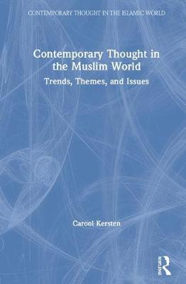 Contemporary Thought in the Muslim World: Trends, Themes, and Issues