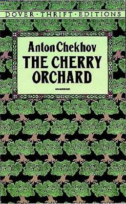 the main characters in the cherry orchard by anton chekhov The characters of a marriage proposal the main character plays such as uncle vanya and the cherry orchard feature anton chekhov's 'the marriage.
