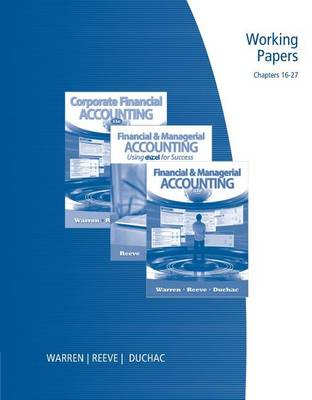 Working Papers Chapters 16 27 For Warren Reeve Duchac S Financial Managerial Accounting 11th