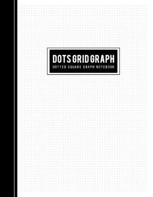 Dots Grid Graph Notebook: Handwriting Math Ruled or Dotted Square Isometric  Paper for Drawing & Writing Artwork (Letter & Word) Isometric Blank