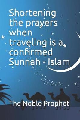 Shortening the prayers when traveling is a confirmed Sunnah - Islam: كتاب  قصر الصلاة فى السفر