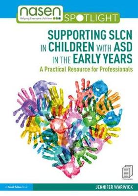 Supporting SLCN in Children with ASD in the Early Years: A Practical  Resource for Professionals