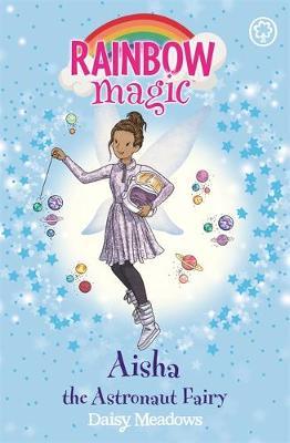 Rainbow Magic: Aisha the Astronaut Fairy: The Discovery Fairies Book 1