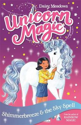 Unicorn Magic: Shimmerbreeze and the Sky Spell: Series 1 Book 2
