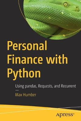 Personal Finance with Python: Using pandas, Requests, and Recurrent