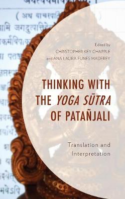 Thinking with the Yoga Sutra of Patanjali: Translation and Interpretation