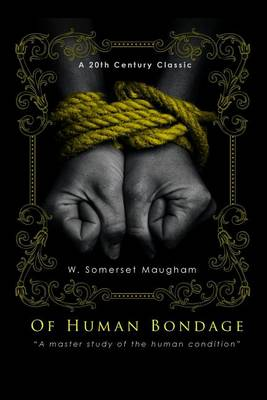 a literary analysis of the novel of human bondage All themes human bondage, wealth, and humanity the oppression of women, violence, and female community motherhood, heartbreak, and salvation land, exploitation, and the american pastoral religion, morality, and otherness.