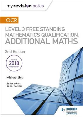 My Revision Notes: OCR Level 3 Free Standing Mathematics Qualification:  Additional Maths (2nd edition)