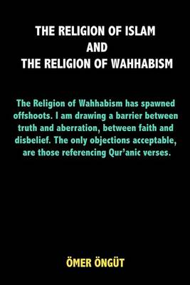 The Religion of Islam and the Religion of Wahhabism
