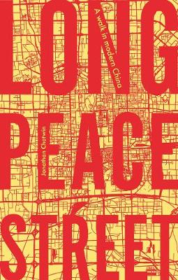 Long Peace Street: A Walk in Modern China