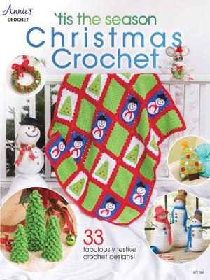 'Tis the Season Christmas Crochet: 33 Fabulously Festive Crochet Designs!