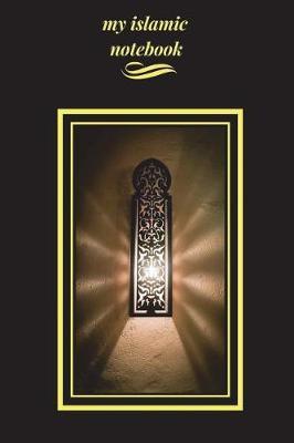 My Islamic Notebook: Diary Notebook
