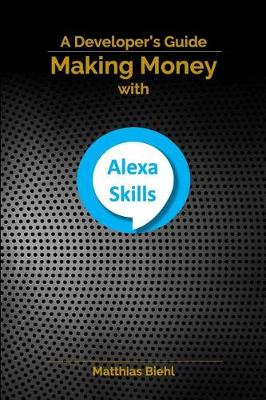 Making Money with Alexa Skills: A Developer's Guide