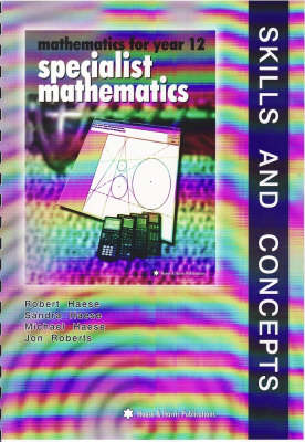Specialist Mathematics: Year 12: Skills and Concepts