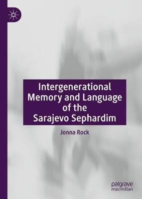 Intergenerational Memory and Language of the Sarajevo Sephardim