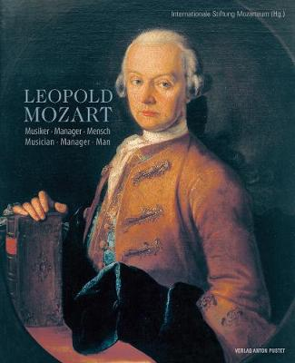 Leopold Mozart: Musiker * Manger * Mensch Musician * Manger * Man