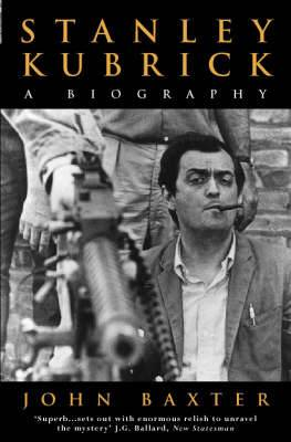 Stanley Kubrick A Biography