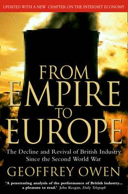 From Empire to Europe: The Decline and Revival of British Industry Since the Second World War