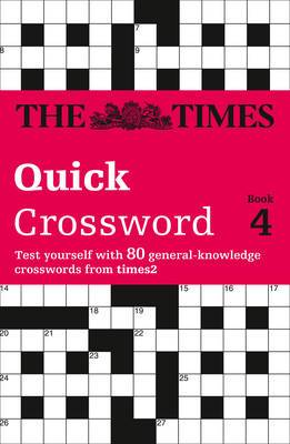 The Times Quick Crossword Book 4: 80 General Knowledge Puzzles from The Times 2