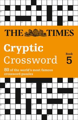 Times Cryptic Crossword Book 5: 80 of the world's most famous crossword puzzles
