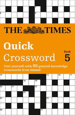 The Times Quick Crossword: 80 General Knowledge Puzzles from the Times 2: Book 5