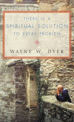 There Is A Spiritual Solution To Every Problem