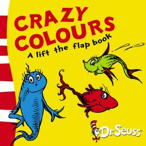 Crazy Colours: A Lift-the-Flap Book