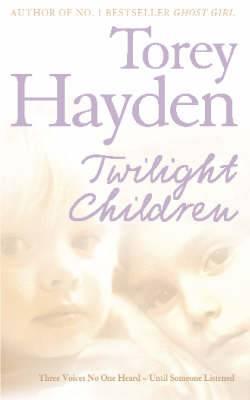 Twilight Children: Three Voices No One Heard - Until Someone Listened