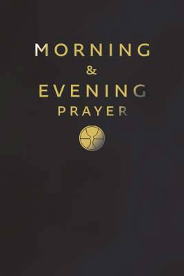 Morning And Evening Prayer