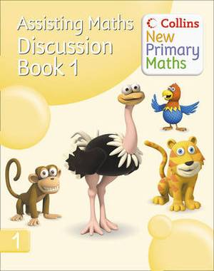 Collins New Primary Maths: Assisting Maths: Discussion Book 1