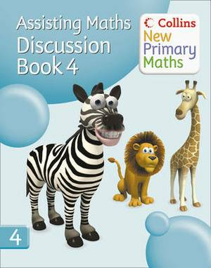 Collins New Primary Maths: Assisting Maths: Discussion Book 4