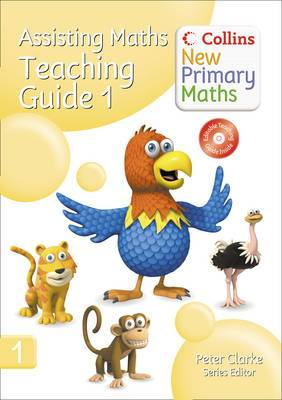 Collins New Primary Maths: Assisting Maths: Teaching Guide 1