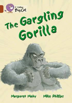 The Gargling Gorilla: Band 14/Ruby (Collins Big Cat)