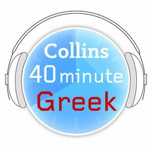 Greek in 40 Minutes: Learn to speak Greek in minutes with Collins