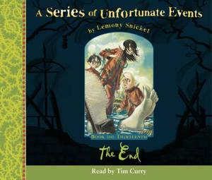 Book the Thirteenth - the End (A Series of Unfortunate Events, Book 13)