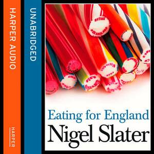 Eating For England: The Delights And Eccentricities of the British Table(Unabridged Edition)