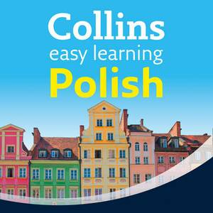 Collins Easy Learning Audio Course: Easy Learning Polish Audio Course: Language Learning the Easy Way with Collins