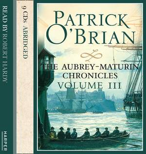 The Aubrey-Maturin Chronicles: Volume Three [Abridged Edition] 9/684