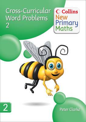 Collins New Primary Maths: Devolping Children's Problem-Solving Skills in the Daily Maths Lesson: Cross-Curricular Word Problems 2
