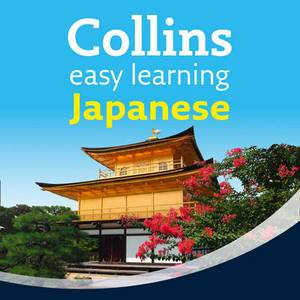 Collins Easy Learning Audio Course: Easy Learning Japanese Audio Course: Language Learning the Easy Way with Collins