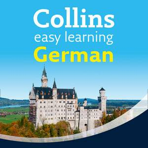 Collins Easy Learning Audio Course: Easy Learning German Audio Course: Language Learning the Easy Way with Collins