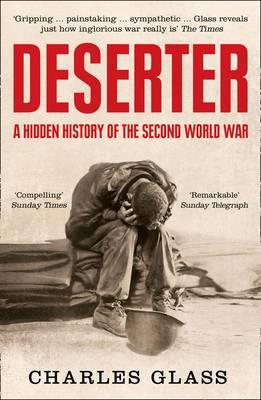 Deserter: A Hidden History of the Second World War