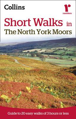 Ramblers Short Walks in the North York Moors: Guide to 20 Easy Walks of 3 Hours or Less
