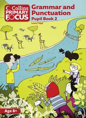 Collins Primary Focus - Grammar and Punctuation: Pupil Book 2
