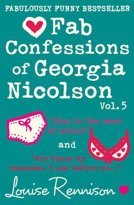 Fab Confessions Of Georgia Nicolson Vol 5: Stop In the Name of Pants! /