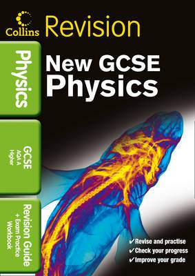 GCSE Physics AQA A: Revision Guide and Exam Practice Workbook