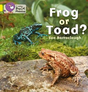 Frog or Toad?: Band 03/Yellow (Collins Big Cat Phonics)
