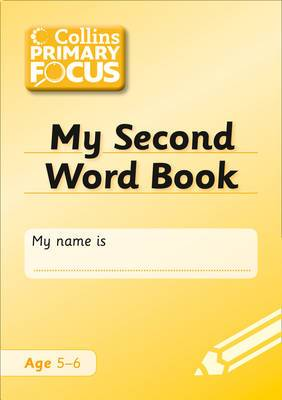 Collins Primary Focus: My Second Word Book: Spelling