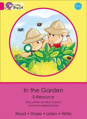 In the Garden: Band 01A/Pink A (Collins Big Cat eResources)