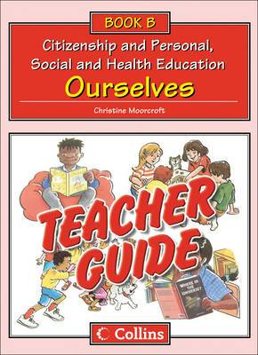 Collins Citizenship and PSHE - Teacher Guide B: Ourselves